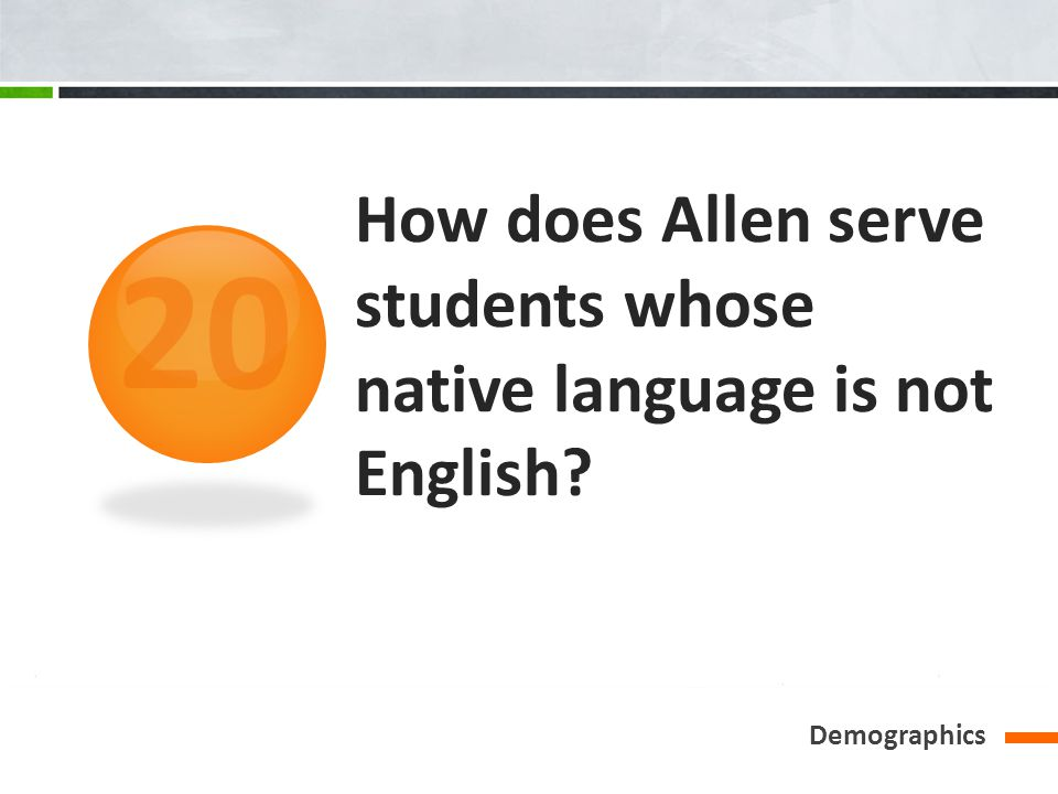 How does Allen serve students whose native language is not English Demographics 20