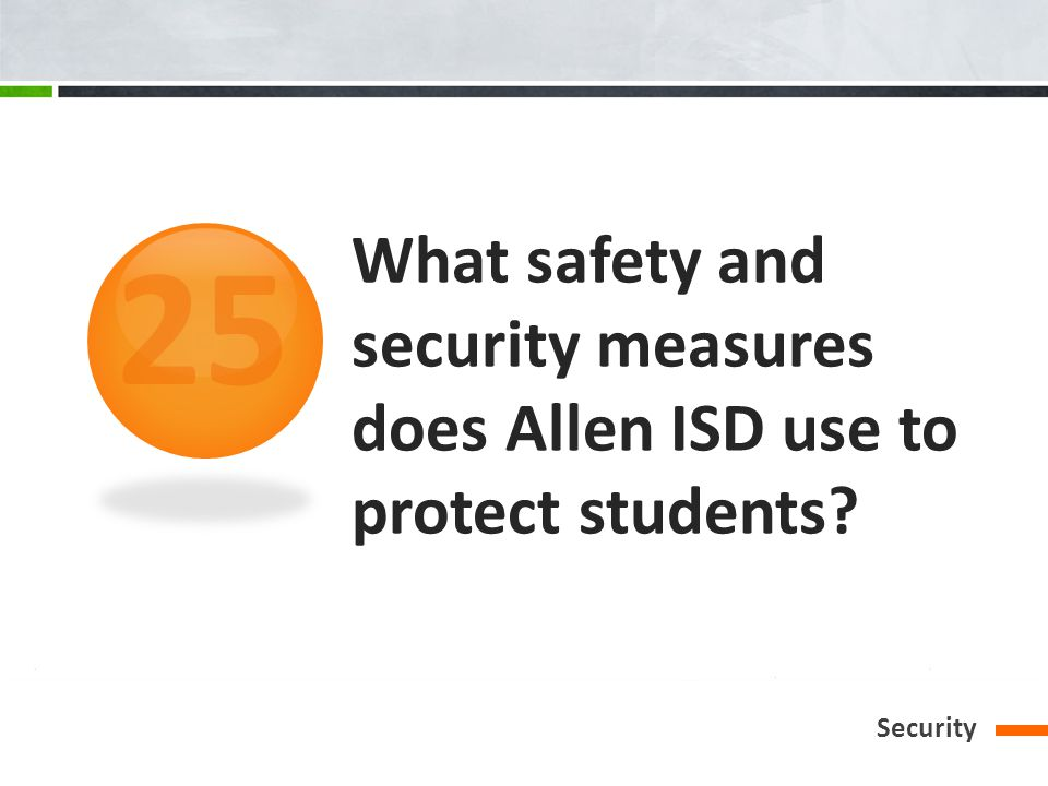 What safety and security measures does Allen ISD use to protect students Security 25