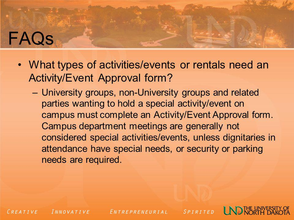 FAQs What types of activities/events or rentals need an Activity/Event Approval form.