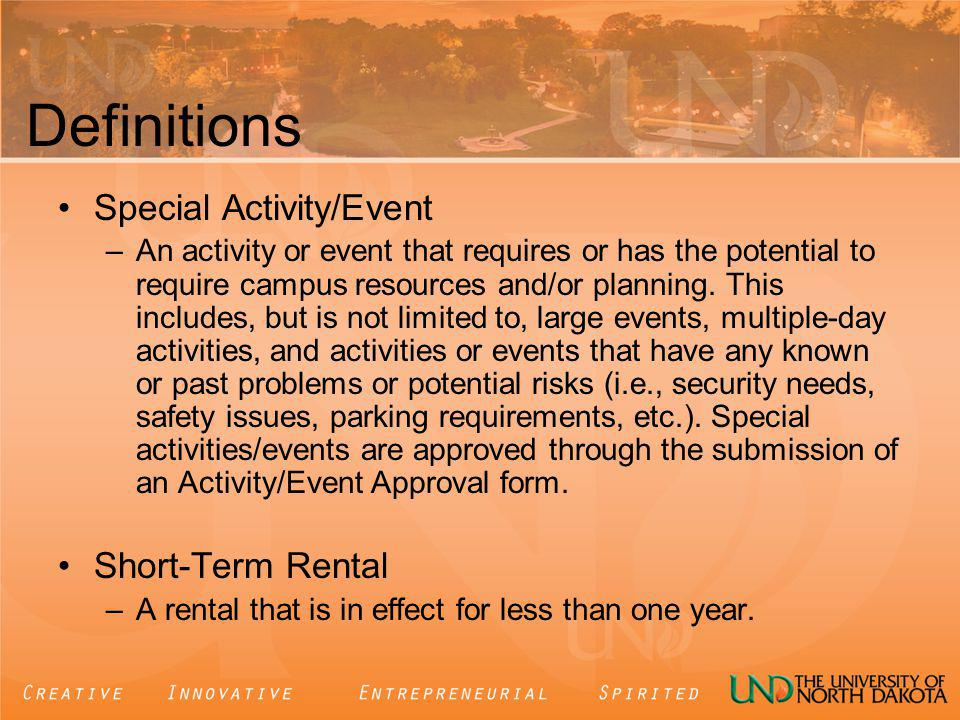 Definitions Special Activity/Event –An activity or event that requires or has the potential to require campus resources and/or planning.