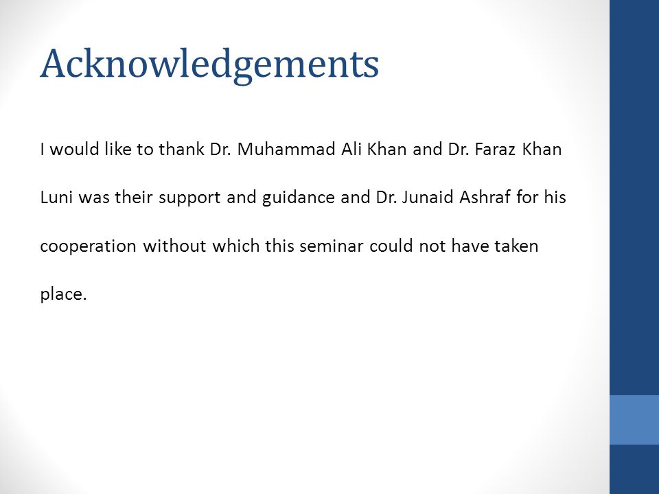 Acknowledgements I would like to thank Dr. Muhammad Ali Khan and Dr. Faraz Khan Luni was their support and guidance and Dr. Junaid Ashraf for his coop