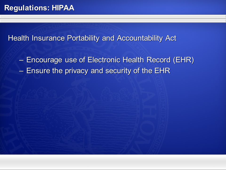 Regulations: HIPAA Health Insurance Portability and Accountability Act