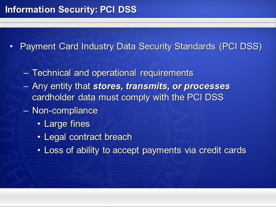 Information Security: PCI DSS Payment Card Industry Data Security Standards