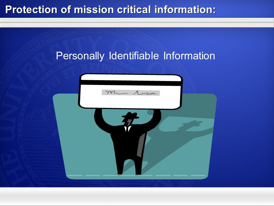 Protection of mission critical information: Student Records