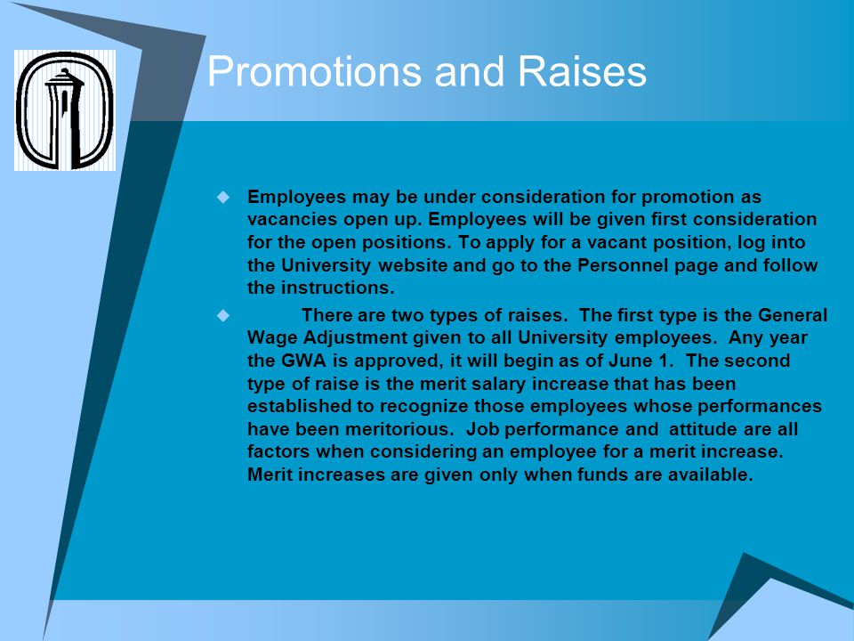 Promotions and Raises Employees may be under consideration for promotion as vacancies open up.