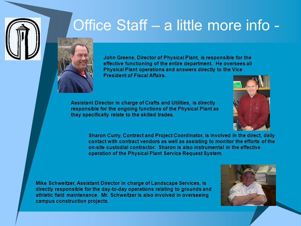 Office Staff – a little more info - Roseanne Ramon handles the majority of key requests for the University.