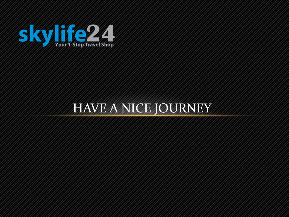 HAVE A NICE JOURNEY