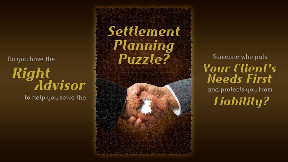 SETTLEMENT PLANNING: Settlement planners help clients use their settlement proceeds to attain their financial goals.