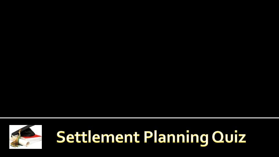 SETTLEMENT PLANNING: This environment places a premium on the ability of the planner to focus on the clients goals and needs, make the correct recommendations, and help the client implement the plan.