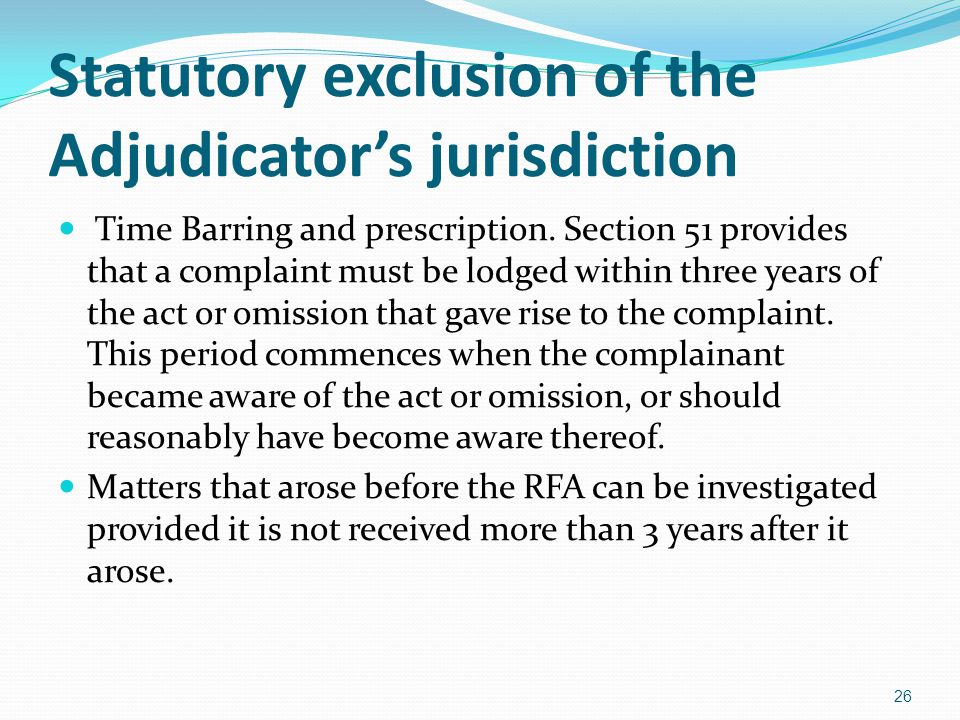 Statutory exclusion of the Adjudicators jurisdiction Time Barring and prescription.