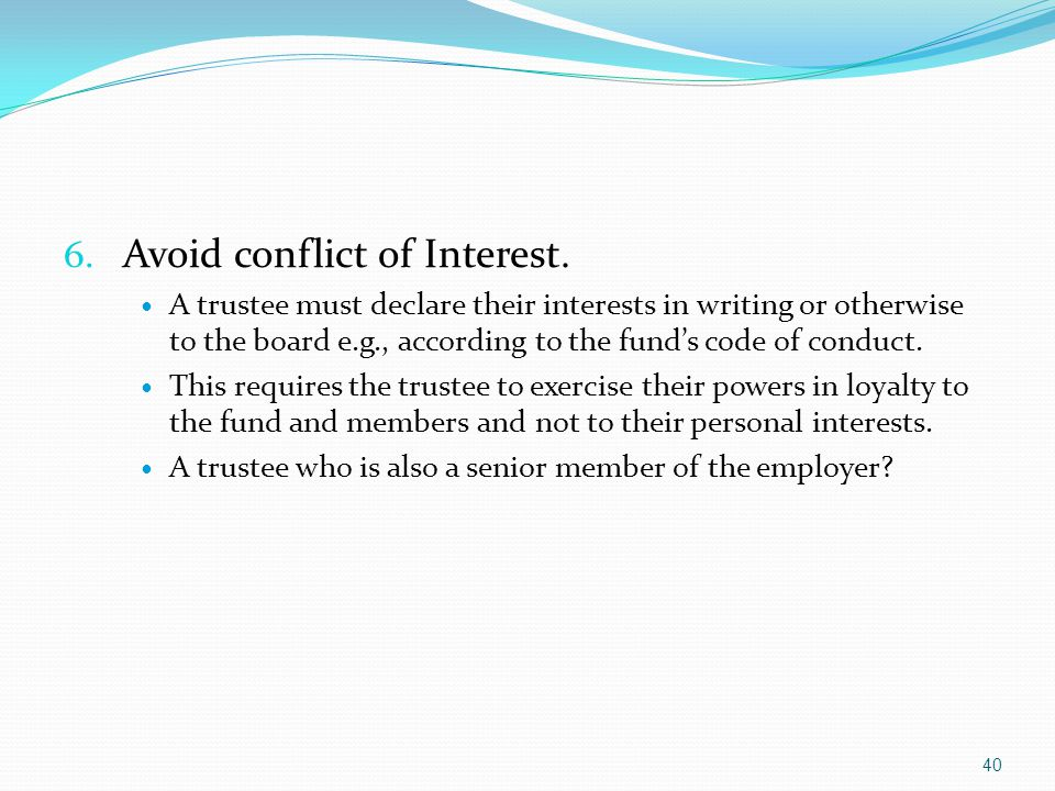 6. Avoid conflict of Interest.