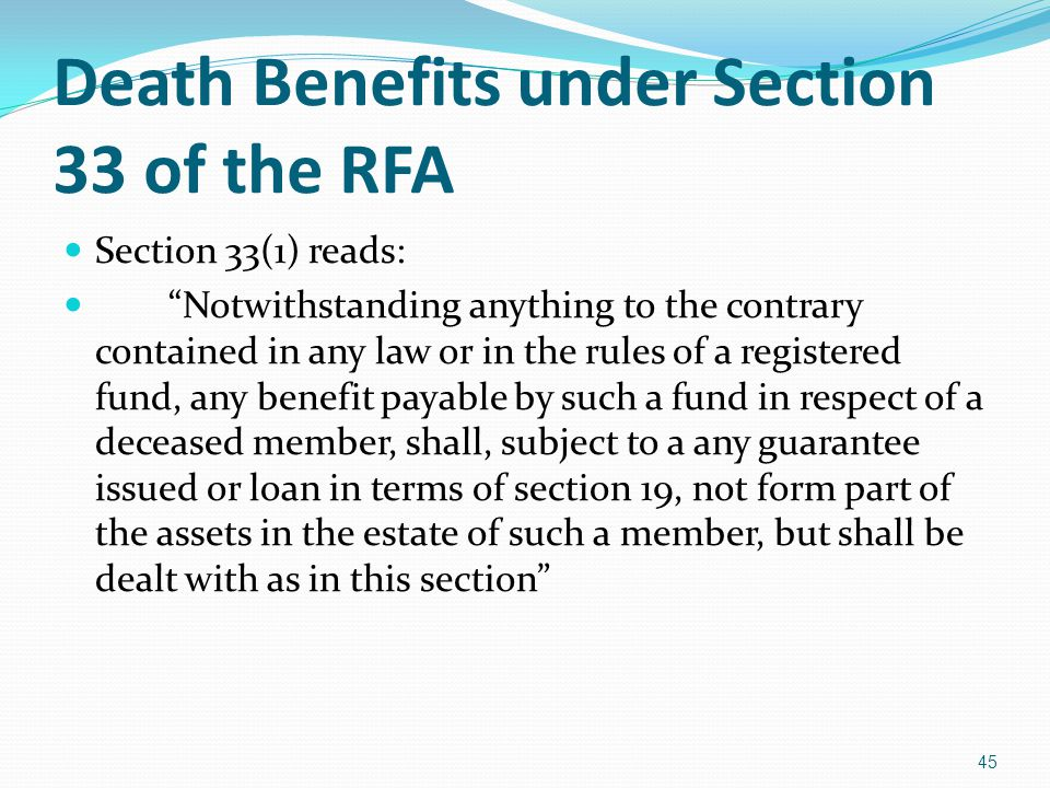 Section 33(1) reads: Notwithstanding anything to the contrary contained in any law or in the rules of a registered fund, any benefit payable by such a