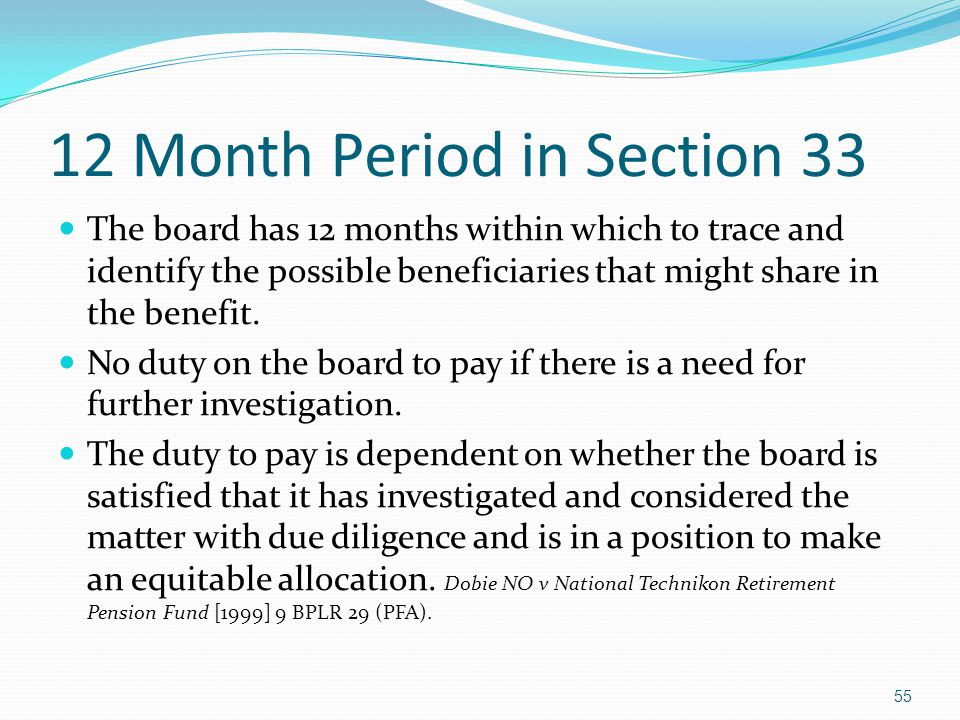 12 Month Period in Section 33 The board has 12 months within which to trace and identify the possible beneficiaries that might share in the benefit. N
