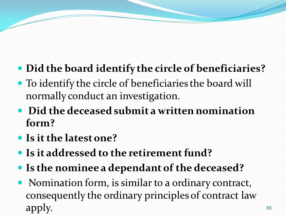 Did the board identify the circle of beneficiaries? To identify the circle of beneficiaries the board will normally conduct an investigation. Did the