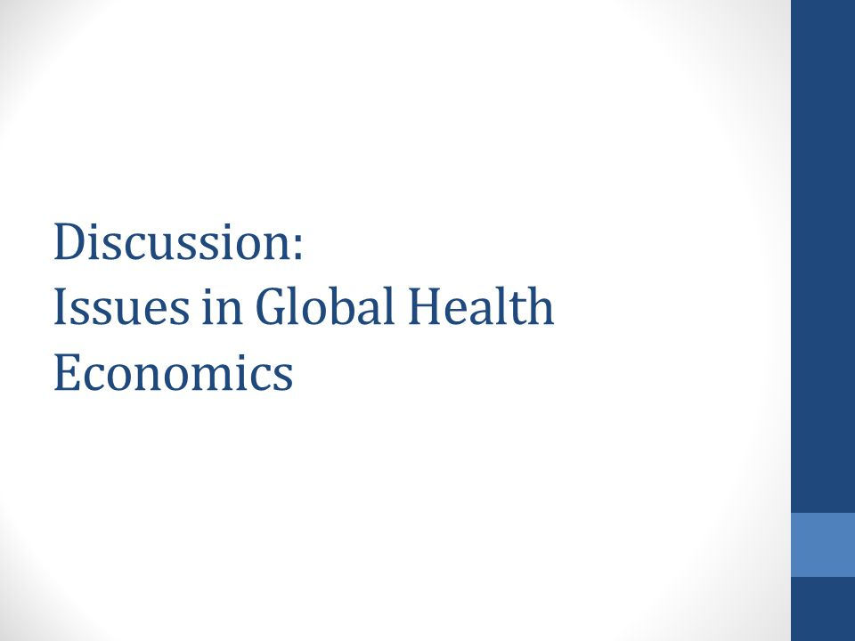 Discussion: Issues in Global Health Economics