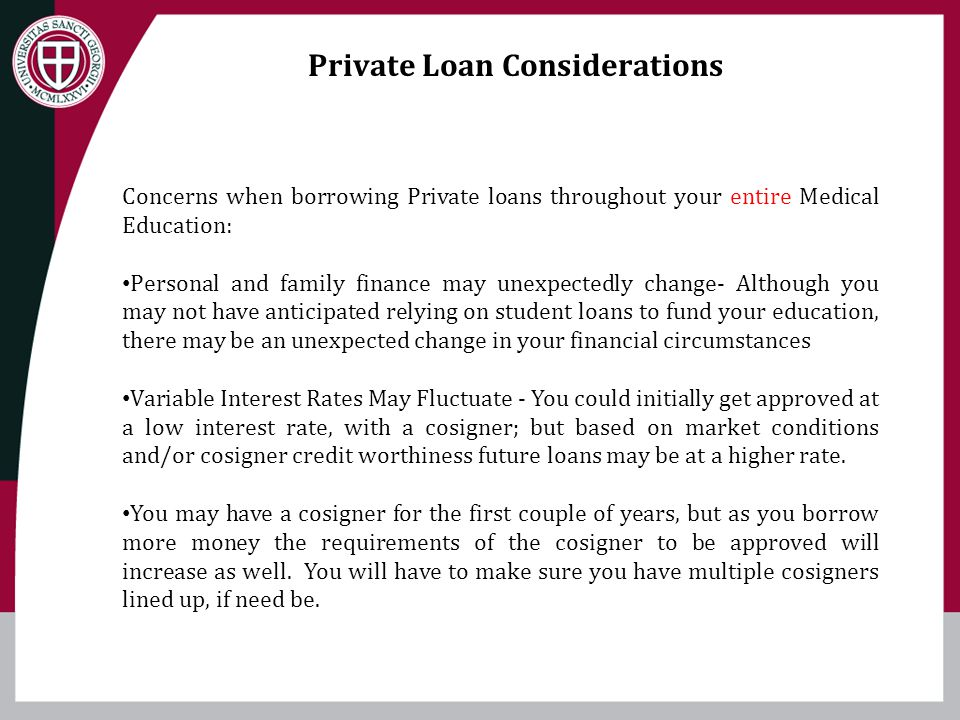 Private Loan Considerations Concerns when borrowing Private loans throughout your entire Medical Education: Personal and family finance may unexpected