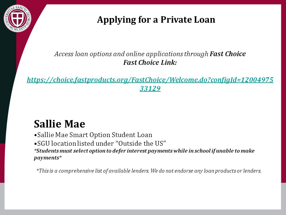 Applying for a Private Loan Sallie Mae Sallie Mae Smart Option Student Loan SGU location listed under Outside the US *Students must select option to d