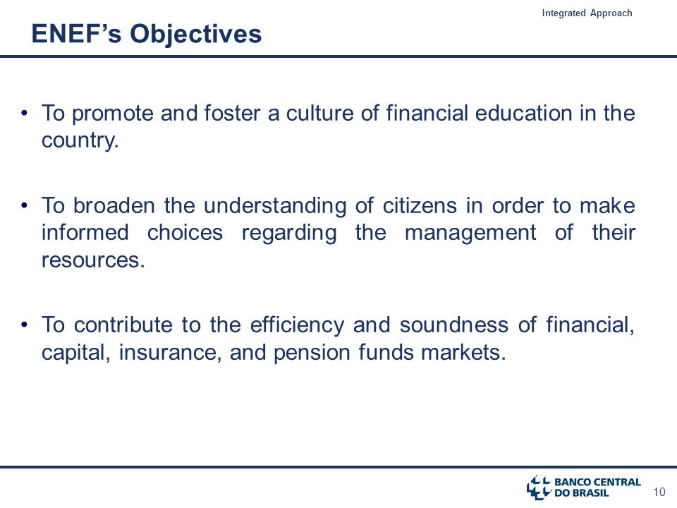 10 To promote and foster a culture of financial education in the country.