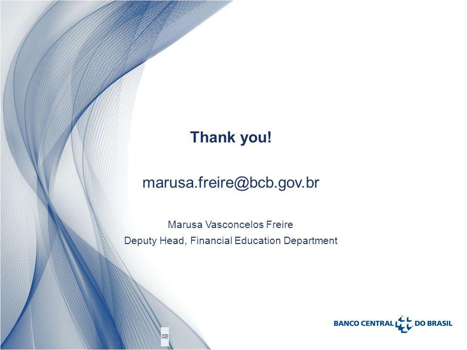 Thank you! marusa.freire@bcb.gov.br Marusa Vasconcelos Freire Deputy Head, Financial Education Department Promover a melhoria da qualidade da prestaçã