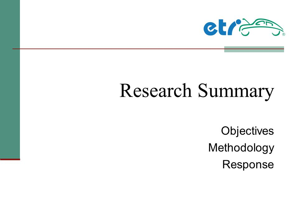 Research Summary Objectives Methodology Response