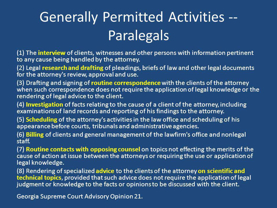 Generally Permitted Activities -- Paralegals (1) The interview of clients, witnesses and other persons with information pertinent to any cause being h
