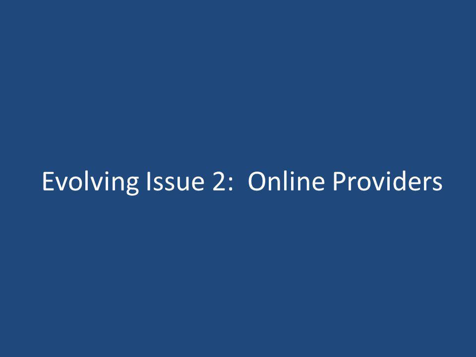Evolving Issue 2: Online Providers