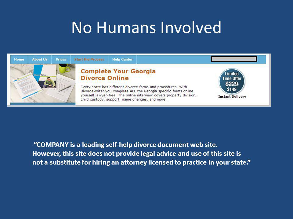No Humans Involved COMPANY is a leading self-help divorce document web site. However, this site does not provide legal advice and use of this site is