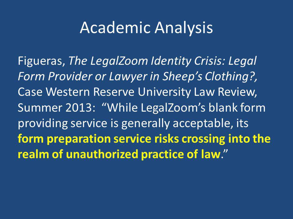 Academic Analysis Figueras, The LegalZoom Identity Crisis: Legal Form Provider or Lawyer in Sheeps Clothing?, Case Western Reserve University Law Revi