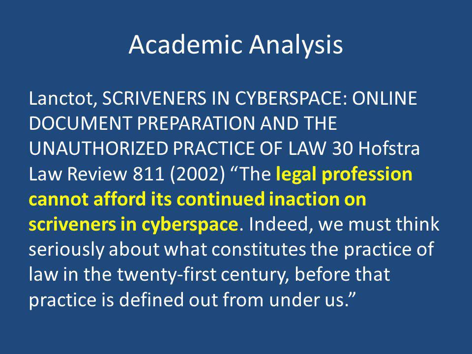 Academic Analysis Lanctot, SCRIVENERS IN CYBERSPACE: ONLINE DOCUMENT PREPARATION AND THE UNAUTHORIZED PRACTICE OF LAW 30 Hofstra Law Review 811 (2002)