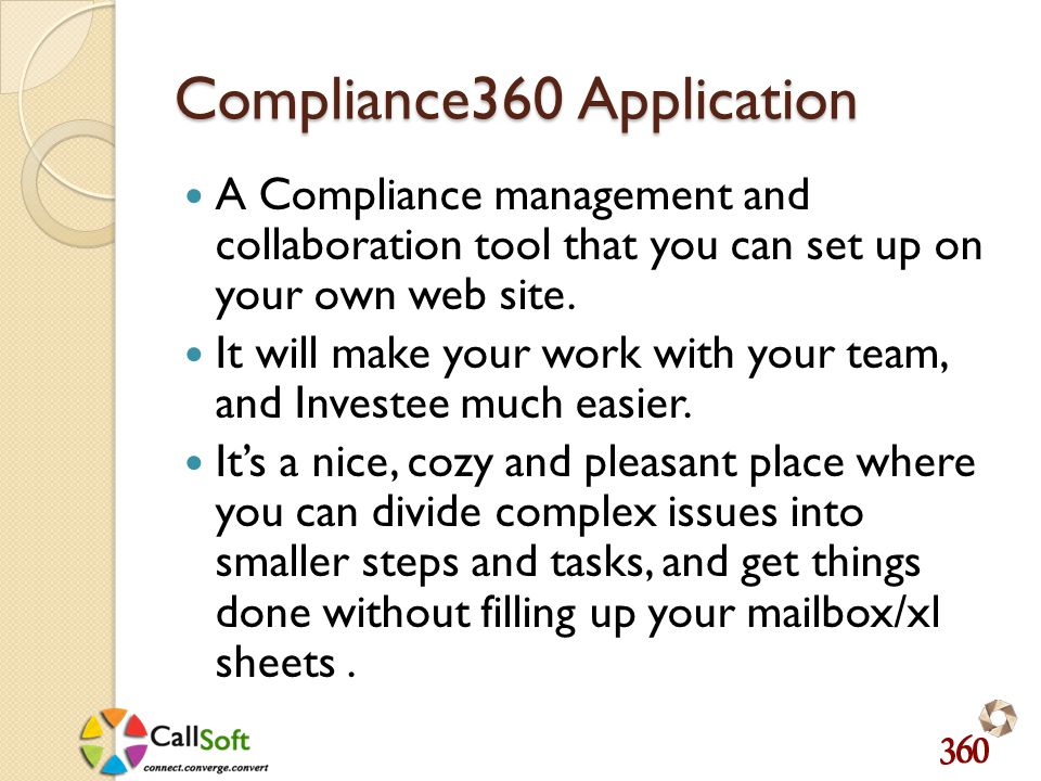 Compliance360 Application A Compliance management and collaboration tool that you can set up on your own web site.