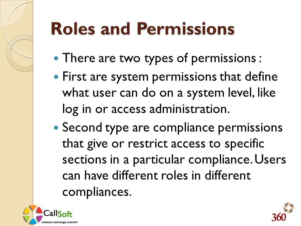 Roles and Permissions There are two types of permissions : First are system permissions that define what user can do on a system level, like log in or access administration.