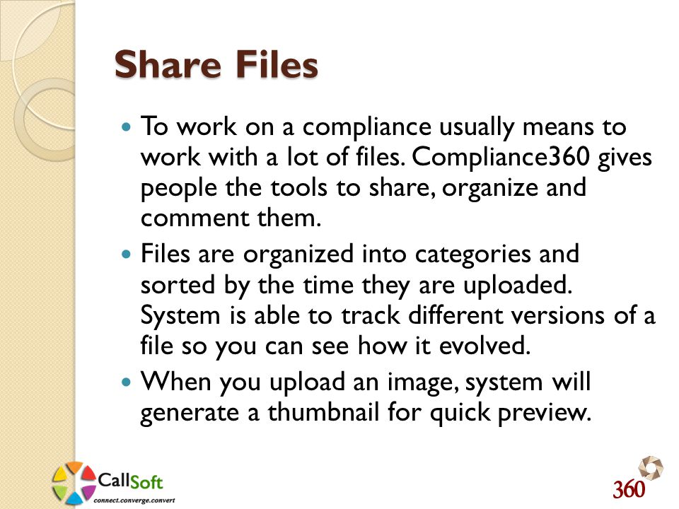 Share Files To work on a compliance usually means to work with a lot of files.