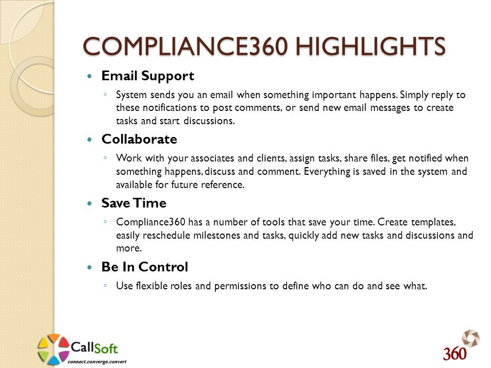 COMPLIANCE360 HIGHLIGHTS Email Support System sends you an email when something important happens.