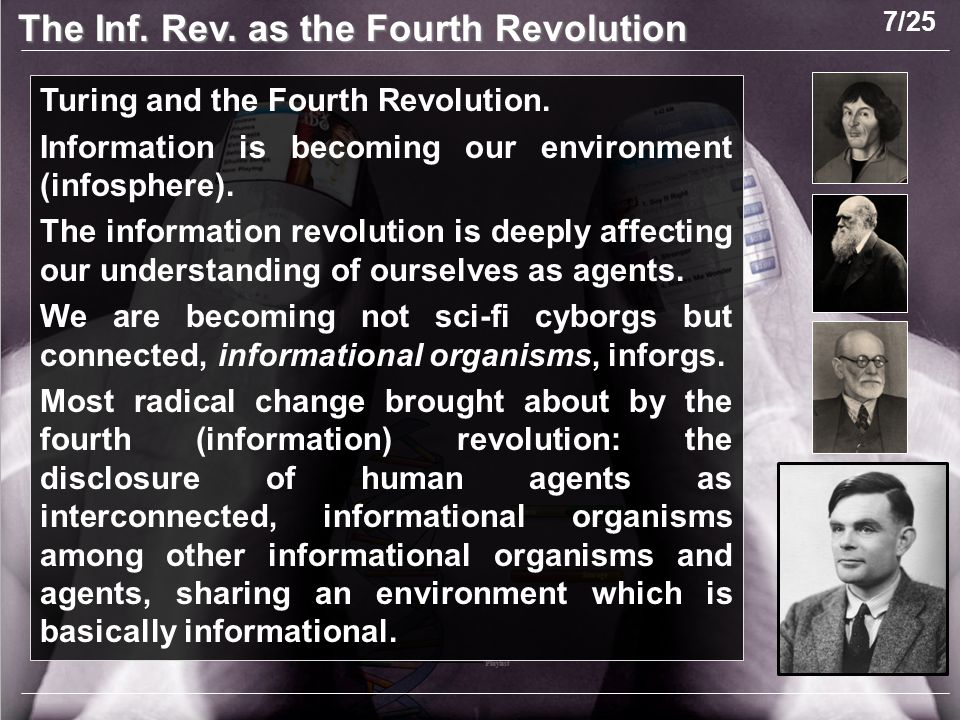 The Inf. Rev. as the Fourth Revolution Turing and the Fourth Revolution.