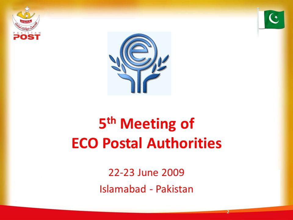 5 th Meeting of ECO Postal Authorities 22-23 June 2009 Islamabad - Pakistan 2