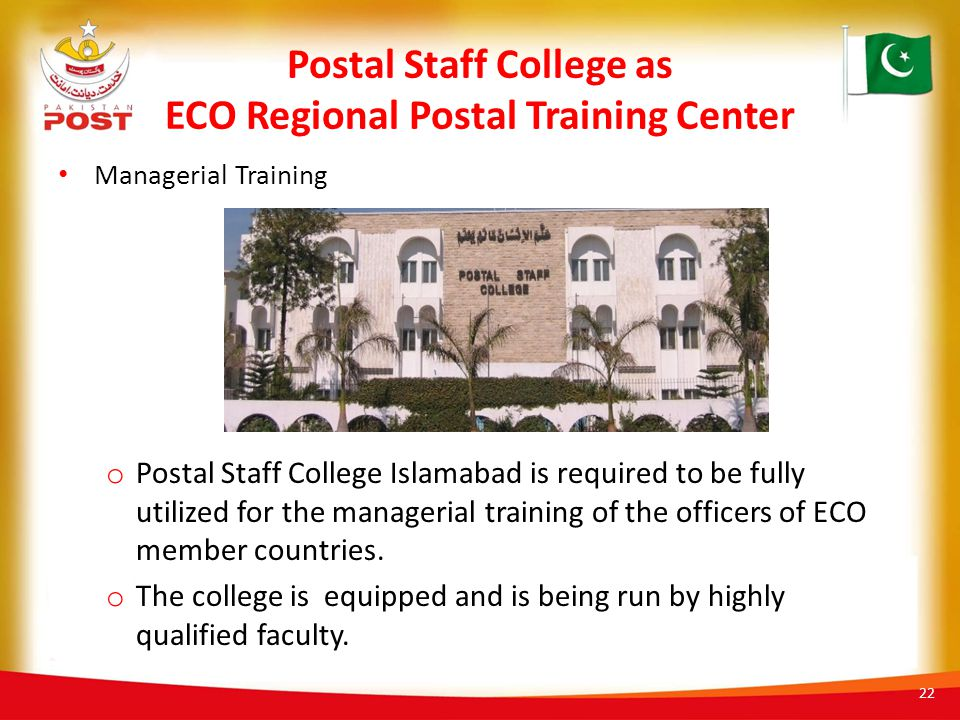 Postal Staff College as ECO Regional Postal Training Center Managerial Training o Postal Staff College Islamabad is required to be fully utilized for