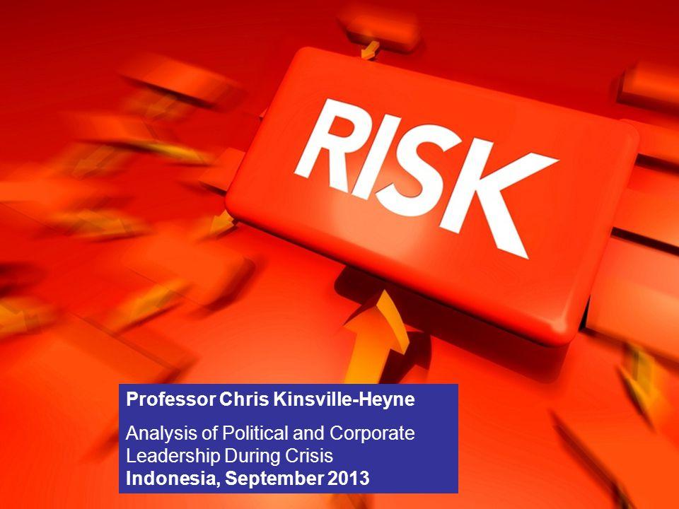Risk Management Professor Chris Kinsville-Heyne Analysis of Political and Corporate Leadership During Crisis Indonesia, September 2013