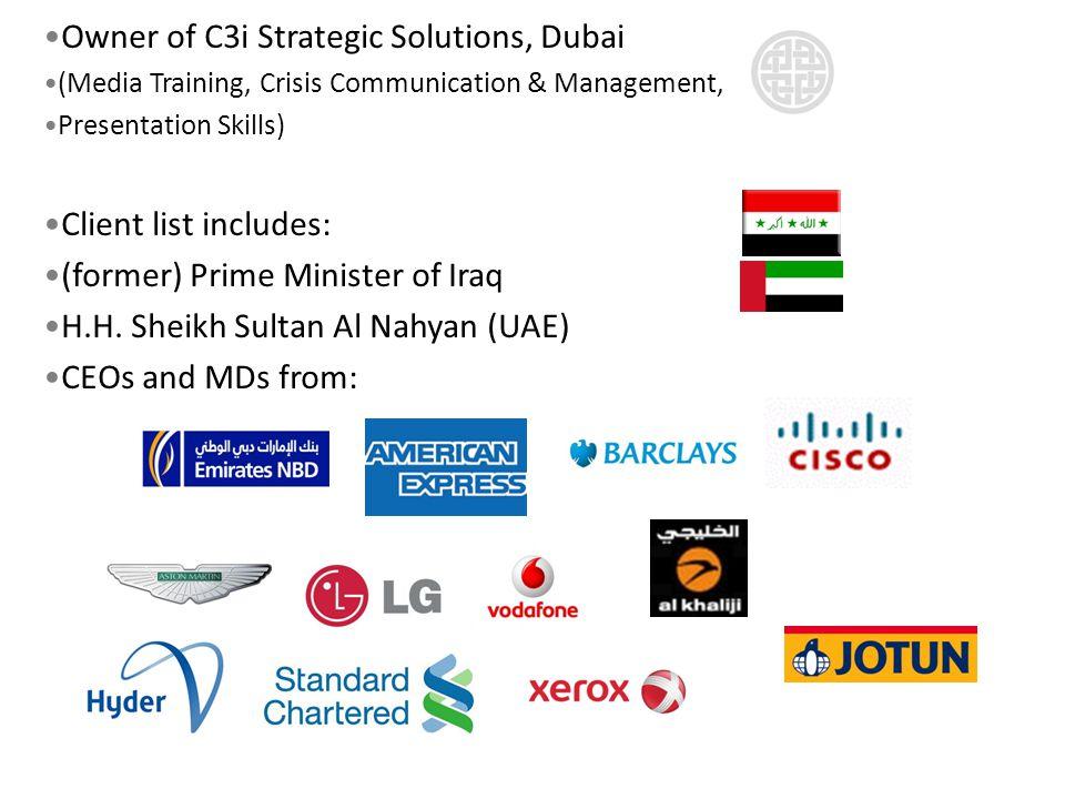 Owner of C3i Strategic Solutions, Dubai (Media Training, Crisis Communication & Management, Presentation Skills) Client list includes: (former) Prime