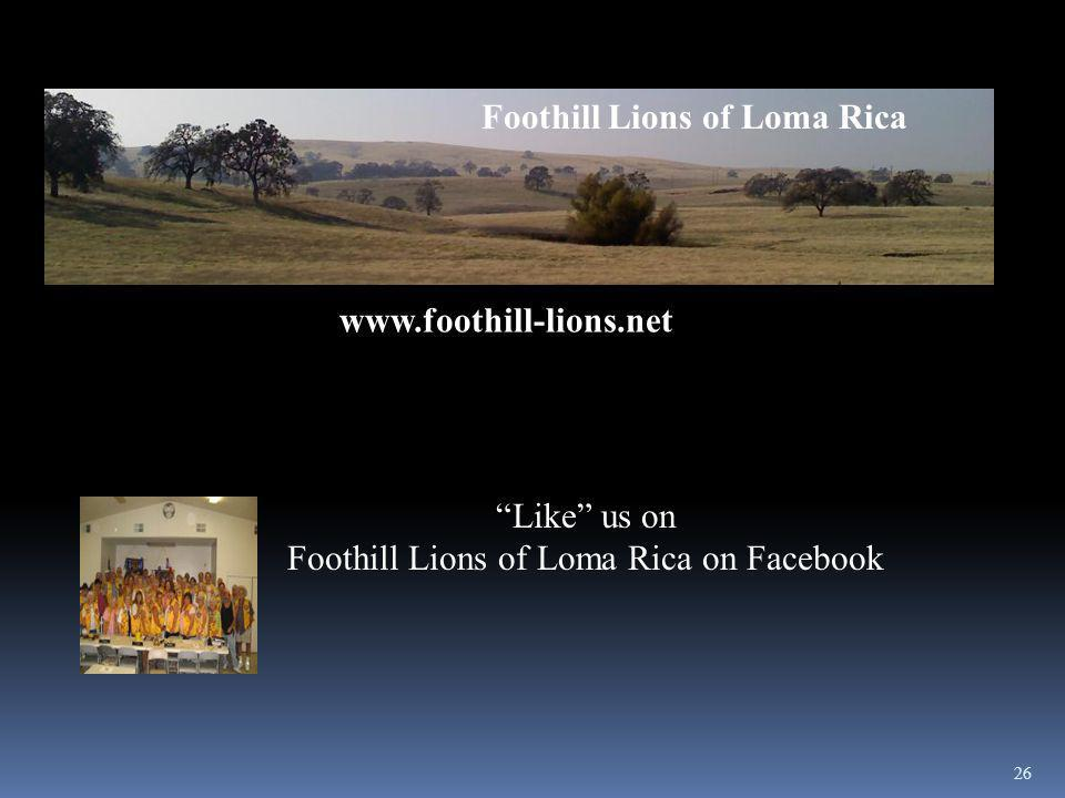 26 www.foothill-lions.net Like us on Foothill Lions of Loma Rica on Facebook Foothill Lions of Loma Rica