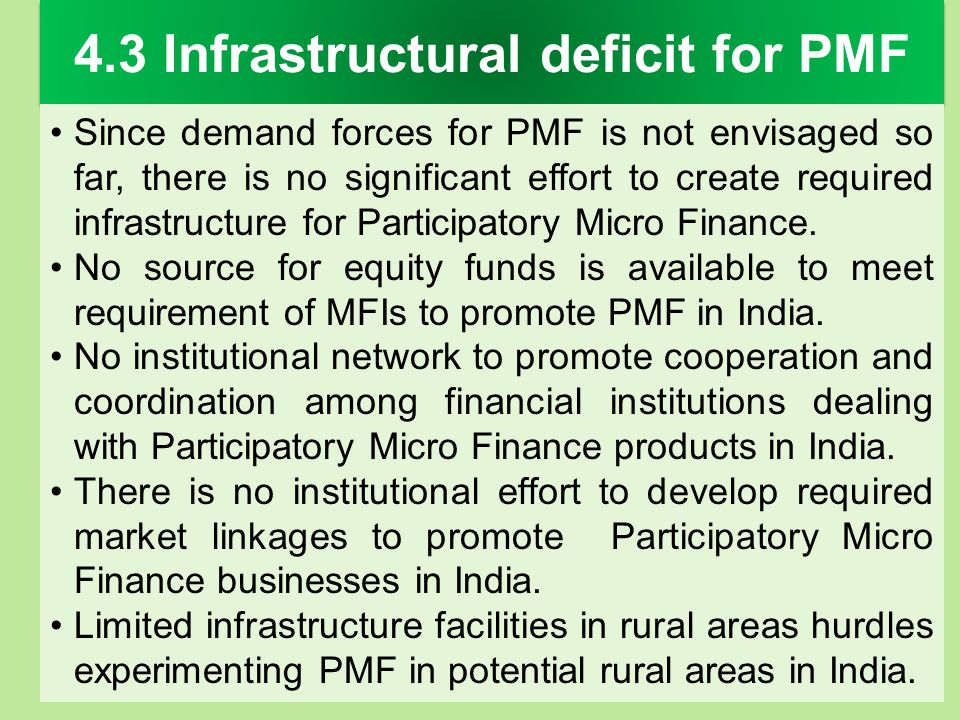 4.3 Infrastructural deficit for PMF Since demand forces for PMF is not envisaged so far, there is no significant effort to create required infrastruct