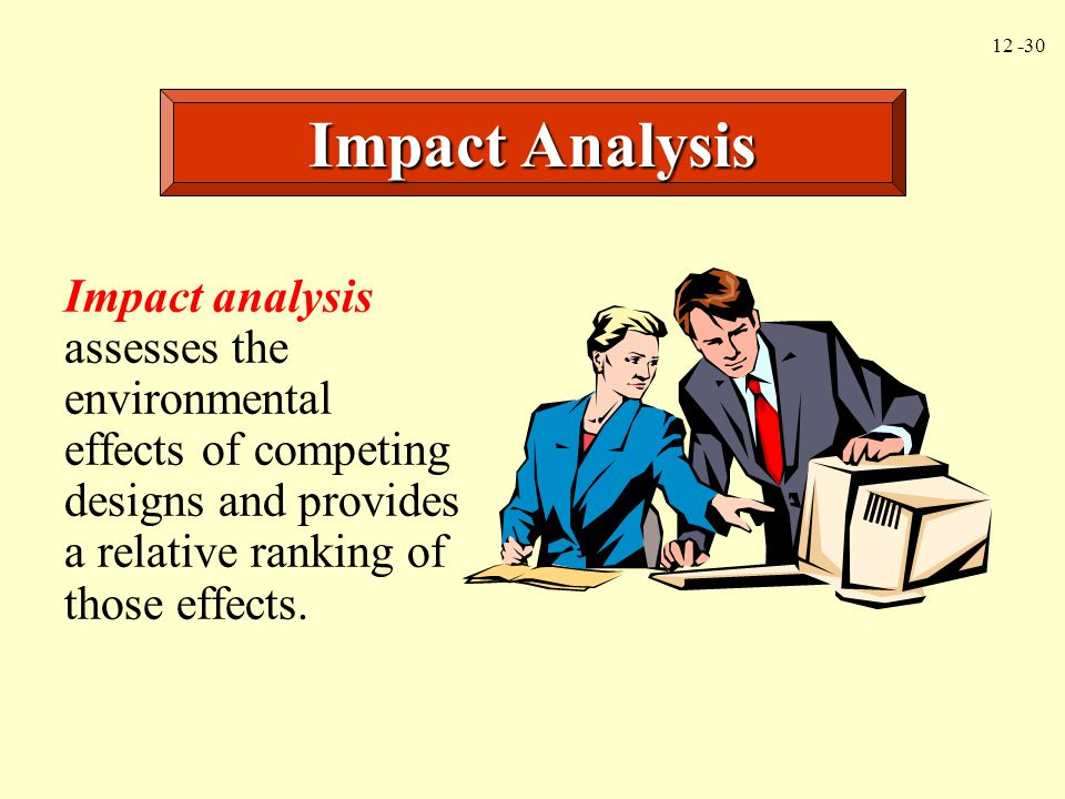 12 -31 Improvement analysis has the objective of reducing the environmental impacts revealed by the inventory and impact steps.