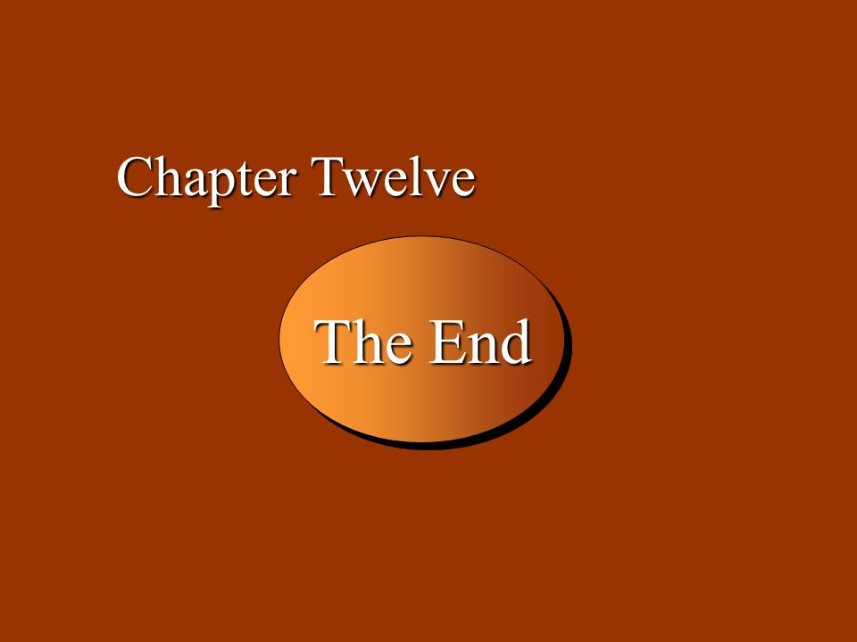 12 -37 The End Chapter Twelve
