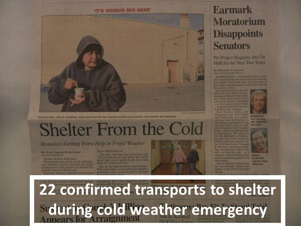 22 confirmed transports to shelter during cold weather emergency