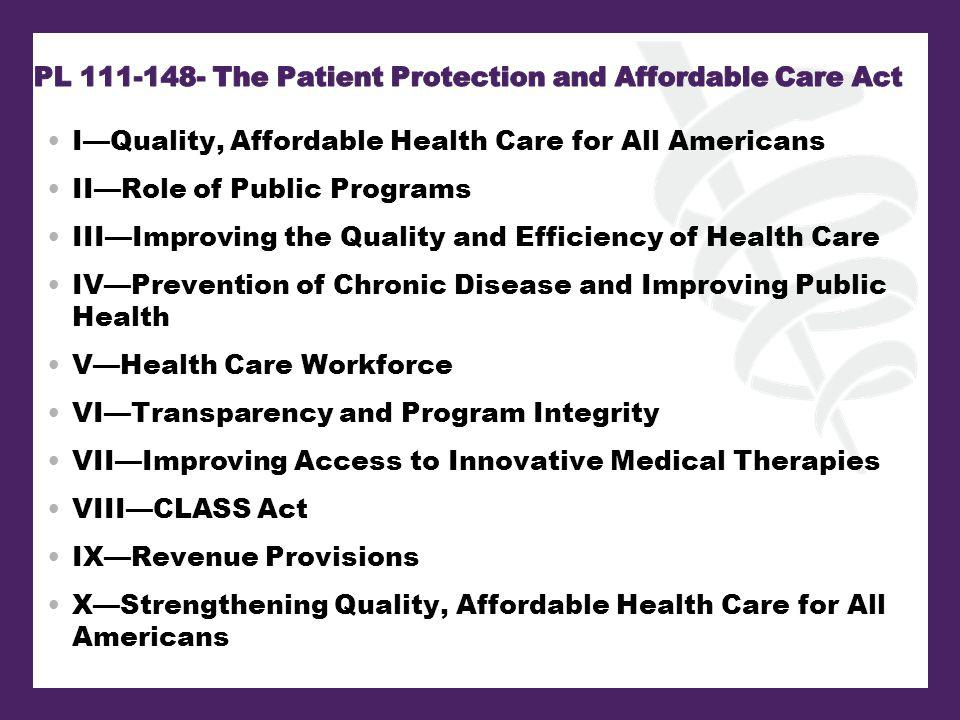 IQuality, Affordable Health Care for All Americans IIRole of Public Programs IIIImproving the Quality and Efficiency of Health Care IVPrevention of Ch