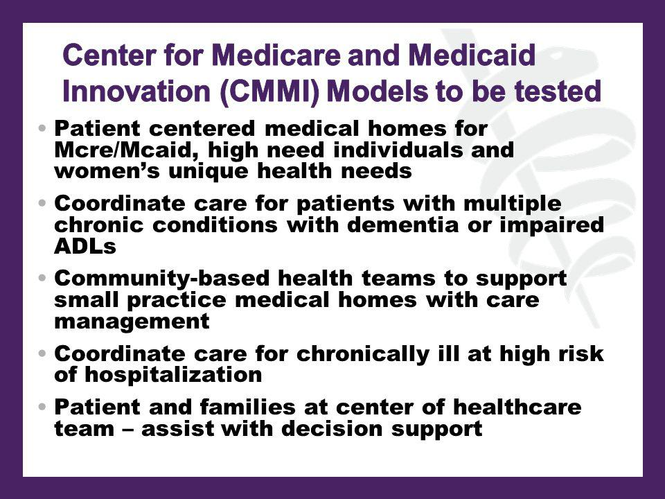 Patient centered medical homes for Mcre/Mcaid, high need individuals and womens unique health needs Coordinate care for patients with multiple chronic