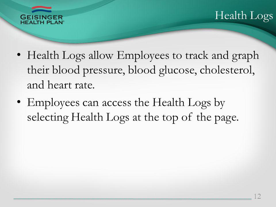 Health Logs allow Employees to track and graph their blood pressure, blood glucose, cholesterol, and heart rate.