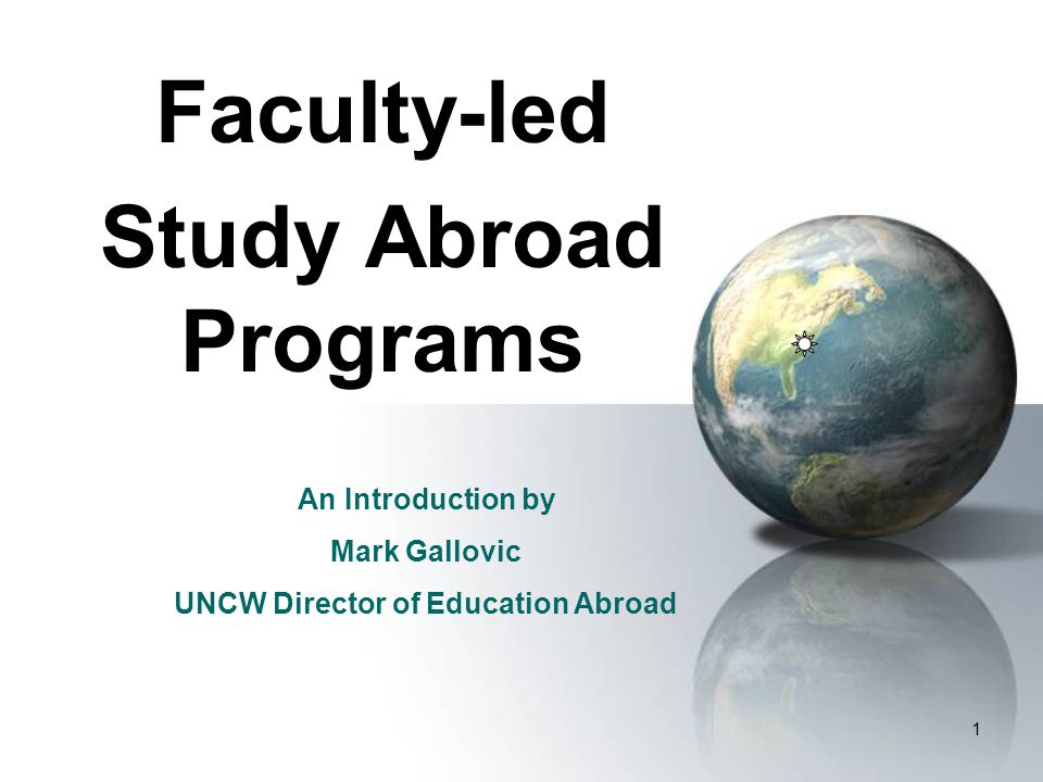 Faculty-led Study Abroad Credit-bearing experiences abroad for degree-seeking students Participation in the program = Enrolment in the Course(s) Programs vary by: –Duration –Time frame –Location –Academic Offerings –Costs/Inclusions 2