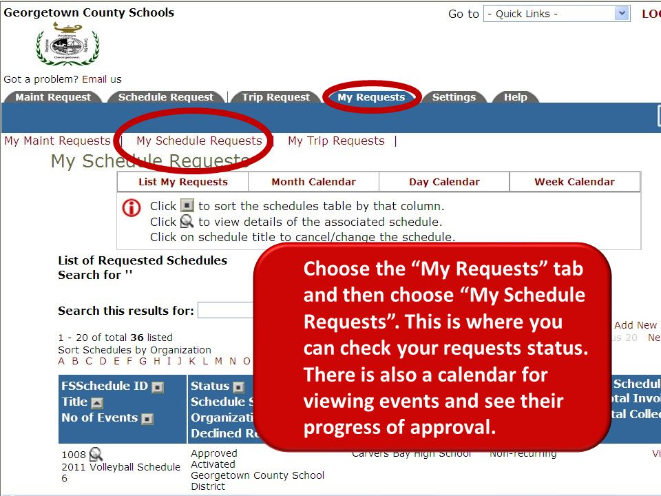 Choose the My Requests tab and then choose My Schedule Requests.