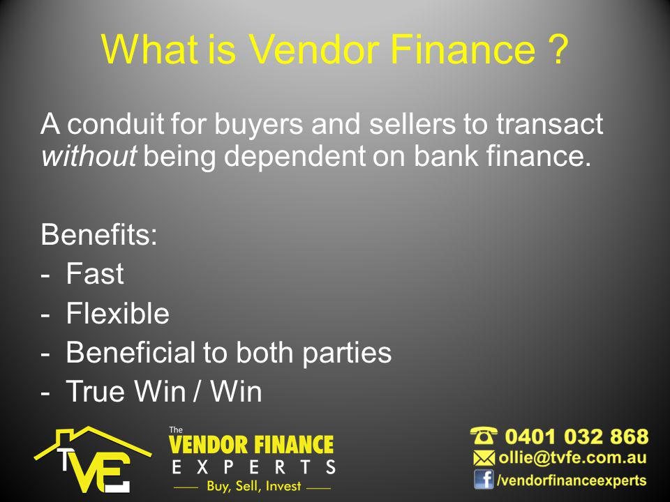A conduit for buyers and sellers to transact without being dependent on bank finance.