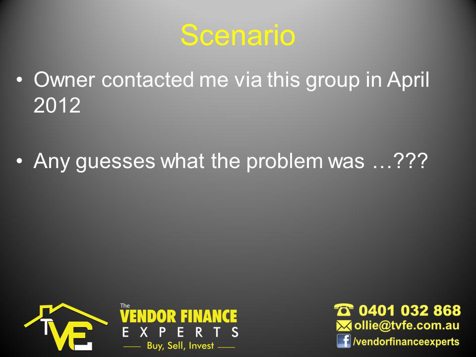 Scenario Owner contacted me via this group in April 2012 Any guesses what the problem was …